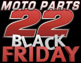 Black Friday 2018 at MotoParts 22!